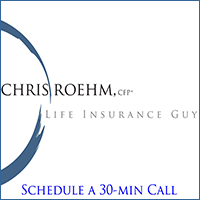 Life Insurance Guy - Chris Roehm